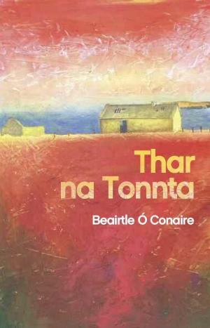 Thar_na_Tonnta_le_Beairtle_Ó_Conaire